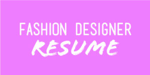 click here to download my fashion designer resume