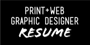 click here to download my print and web graphic designer resume